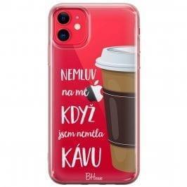 Nemluv Na Mě Když Jsem Neměla Kávu Kryt iPhone 11