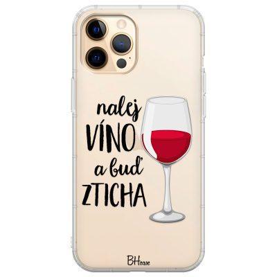 Nalej Víno A Buď Zticha Kryt iPhone 12 Pro Max